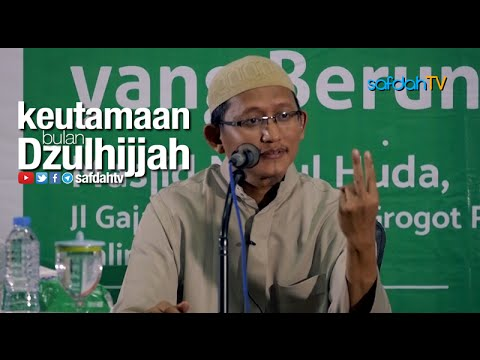 Kajian Ilmiah: Keutamaan Bulan Dzulhijjah - Ustadz Badru Salam, Lc