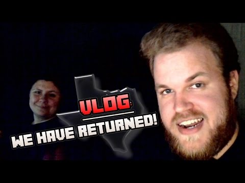 VLOG: WE HAVE RETURNED