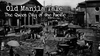 Old Manila Tale - The Queen City of the Pacific