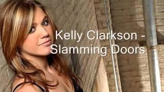 Watch Kelly Clarkson Slamming Doors video