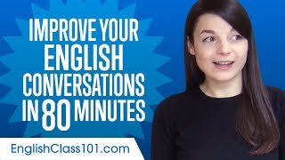 Learn English in 80 Minutes - Improve your English Conversation Skills