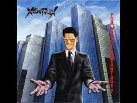 Xentrix - For Whose Advantage