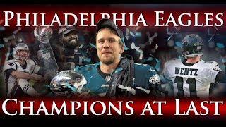 Philadelphia Eagles - Champions at Last