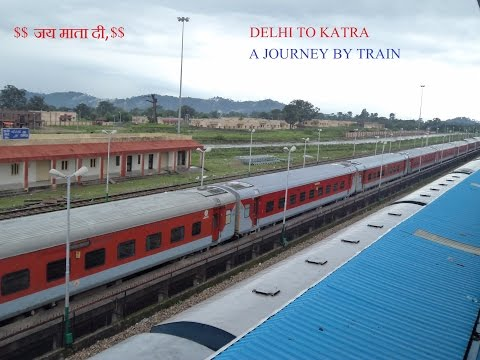 Delhi to Katra via Udhampur A Journey by Train - Most Amazing...