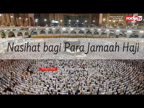 Nasihat Bagi Para Jamaah Haji - Ustadz Abu Yahya Badrusalam, Lc.