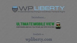 Ultimate Mobile View WordPress Plugin: WP LIBERTY