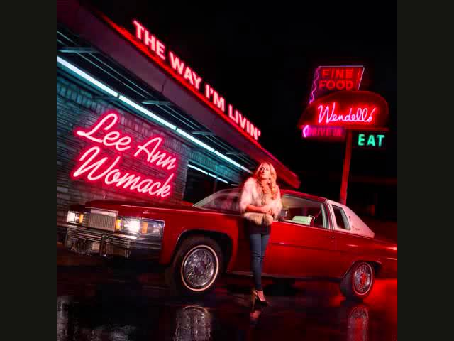 Lee Ann Womack /  The Way I'm Livin'