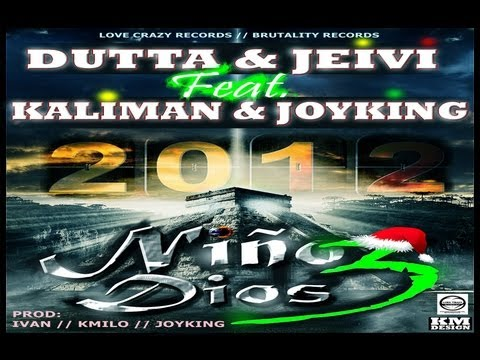 NIO DIOS (Parte 3) - Dutta Y Jeivi Ft. Kaliman & Joyking (ORIGINAL 2013)