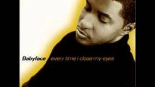 Babyface - Every Time I Close My Eyes