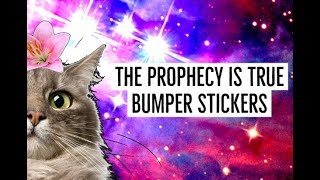 The Prophecy Is True | Bumper Stickers | Transcendence Meme