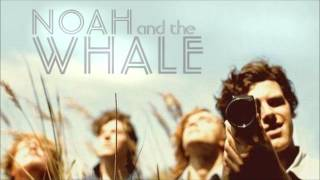 Watch Noah  The Whale Peaceful The World Lays Me Down video