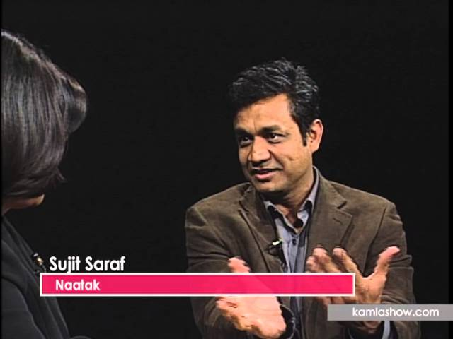 Sujit Saraf on Naatak and Writing