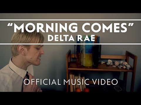 Delta Rae - Morning Comes (official video)