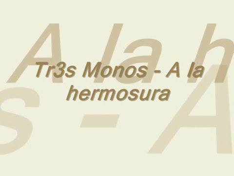 Tr3s Monos - A la hermosura