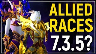 ALREADY IN 7.3.5?! Allied Races Preview - Mounts, Racials, Customization, Armor & SW/Org Changes