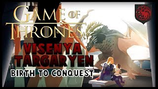 Visenya Targaryen: Birth to Conquest (1st Targaryen Queen)