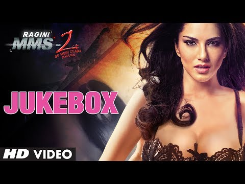 Ragini MMS 2 Full Songs Jukebox | Sunny Leone Natassha Pravin...