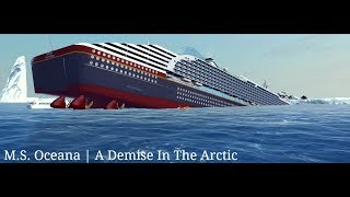 M.S. Oceana   A Demise In The Arctic   Ship Simulator Extremes