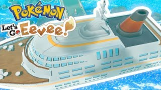 THE POKEMON CRUISE SHIP! - Pokemon Let's Go Pikachu and Eevee - Ep 6