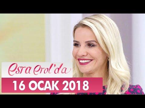 Esra Erol'da 16 Ocak 2018 Salı - Tek Parça