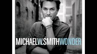 Watch Michael W Smith You Belong To Me video
