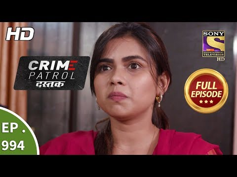 Crime Patrol Dastak - Ep 994 - Full Episode - 11th March, 2019 thumbnail