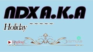 NDX AKA Feat PJR - Holiday Chord Lirik
