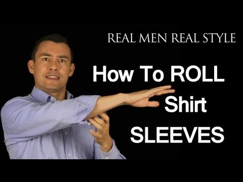 How To Roll Up Shirt Sleeves - 3 Ways To Fold Mens Dress Shirt Sleeve - Male Style Advice