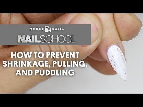 YN NAIL SCHOOL - HOW TO PREVENT SHRINKAGE, PULLING, AND PUDDLING