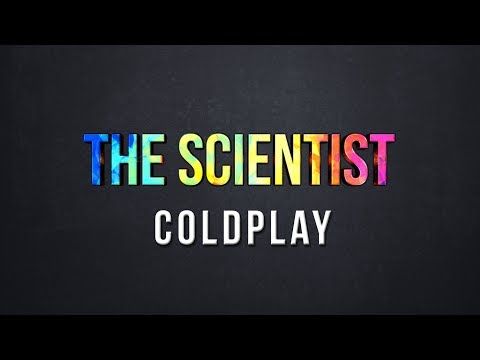 The Scientist - Coldplay (Lyrics)