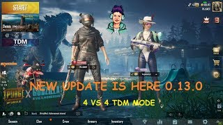 NEW UPDATE IS HERE 0.13.0 4 VS 4 TDM PUBG MOBILE LIVE GAMING FUN LIVE