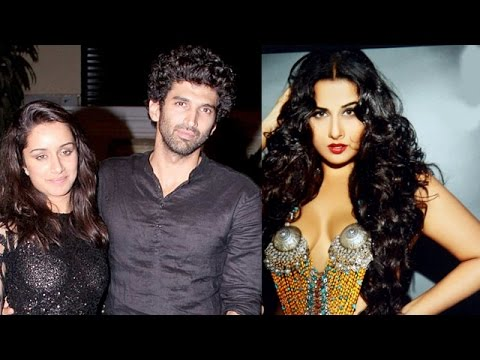 Aditya Roy Kapoor and Shraddha Kapoor wants to reunite, Vidya Balan talk about her weight issues