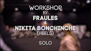 FRAULES & NIKITA BONCHINCHE WORKSHOP (Heels) - Solo  - SIBPROKACH 2018