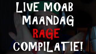 Live MOAB Maandag RAGE Compilatie!