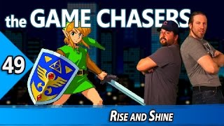 The Game Chasers Ep 49 - Rise and Shine