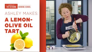 Learn to Make Lemon Olive Oil Tart with Ashley