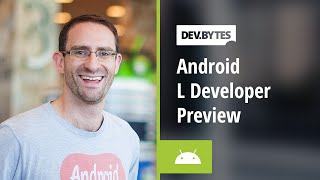 DevBytes Android L Developer Preview