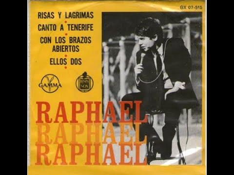 Raphael - RAPHAEL, Risas y lagrimas