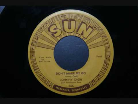 Johnny Cash - Dont Make Me Go