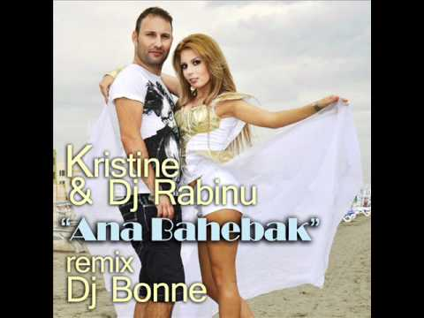 Kristine, DJ Rabinu - Ana Bahebak ( Dj Bonne remix )
