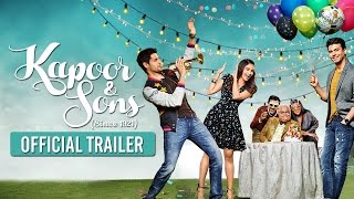 Kapoor & Sons | Official Trailer | Sidharth Malhotra, Alia Bhatt, Fawad Khan