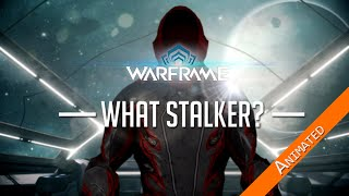 Warframe - What Stalker? -