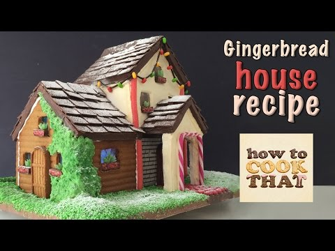 GINGERBREAD HOUSE RECIPE TUTORIAL How To Cook That Ann Reardon