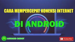 download lagu Cara Mempercepat Koneksi Internet Di Androidroot gratis