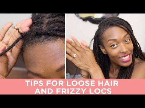 Loc Maintenance How-to: Loose Hair & Frizzy Locs