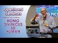 Openhand: Homo Divinicus Seminar