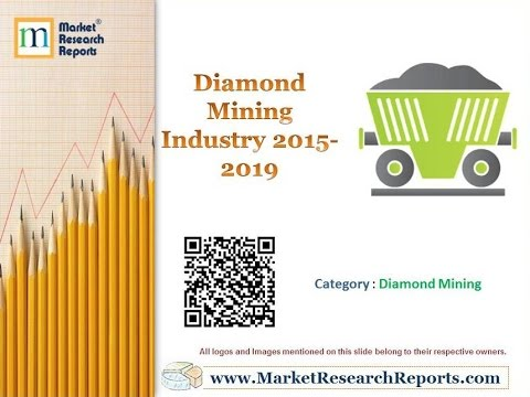 Diamond Mining Industry 2015 - 2019