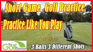 A Great Short Game Practice Session - Practice Like You Play