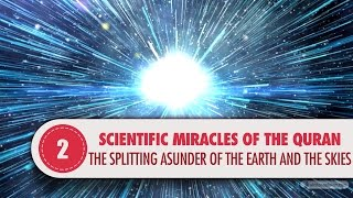 Video: In Quran 21:30, the Big Bang theory when Earth was split asunder - Quran Miracle