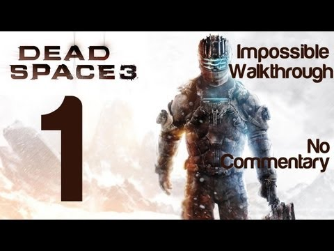 Dead Space 3 Gameplay Walkthrough Part 1 Prologue Impossible Difficulty